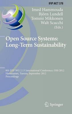 Open Source Systems: Long-term Sustainability: 8th IFIPWG 2.13 International Conference, OSS 2012, Hammamet, Tunisia, September 10-13, 2012, Proceedings