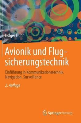 Avionik Und Flugsicherungstechnik: Einf hrung in Kommunikationstechnik, Navigation, Surveillance
