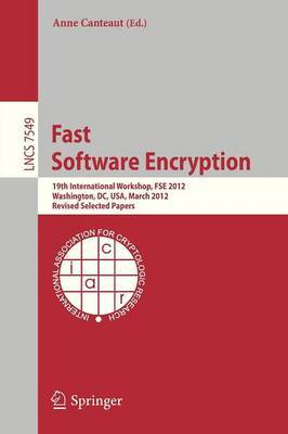Fast Software Encryption: 19th International Workshop, FSE 2012, Washington, DC, USA, March 19-21 2012 : Revised Selected Papers
