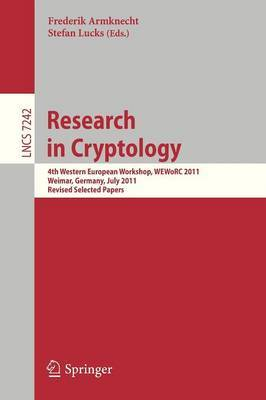 Research in Cryptology: 4th Western European Workshop, WEWoRC 2011, Weimar, Germany, July 20-22, 2011, Revised Selected Papers