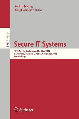 Secure IT Systems: 17th Nordic Conference, NordSec 2012, Karlskrona, Sweden, October 31 - November 2 2012 : Proceedings
