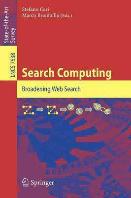 Search Computing: Broadening Web Search