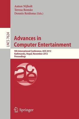 Advances in Computer Entertainment: 9th International Conference, ACE 2012, Kathmandu, Nepal, November 3-5, 2012, Proceedings