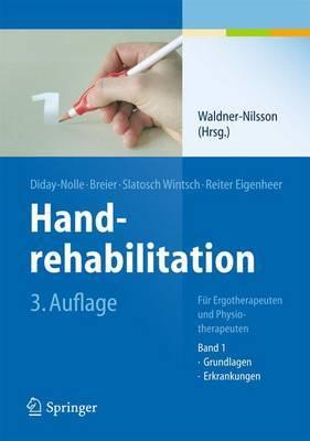Handrehabilitation: Fur Ergotherapeuten Und Physiotherapeuten, Band 1: Grundlagen, Erkrankungen