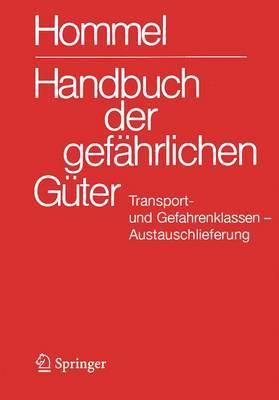 Handbuch Der Gefahrlichen Guter. Transport- Und Gefahrenklassen Neu. Austauschlieferung, Dezember 2012