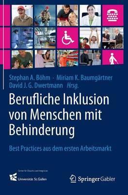 Berufliche Inklusion Von Menschen Mit Behinderung: Best Practices Aus Dem Ersten Arbeitsmarkt