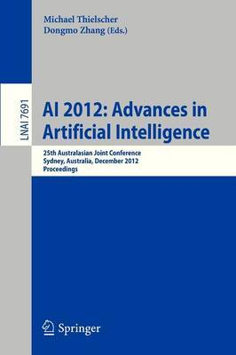 AI 2012: Advances in Artificial Intelligence: 25th International Australasian Joint Conference, Sydney, Australia, December 4-7, 2012, Proceedings