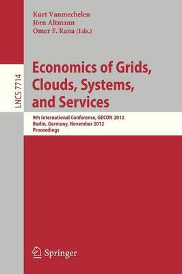Economics of Grids, Clouds, Systems, and Services: 9th International Conference, GECON 2012, Berlin, Germany, November 27-28, 2012, Proceedings