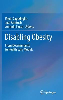 Disabling Obesity: From Determinants to Health Care Models