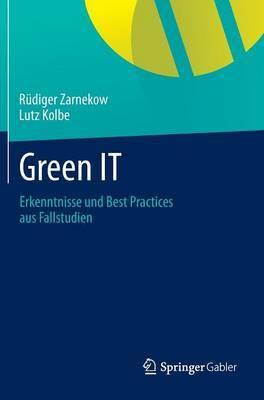 Green It: Erkenntnisse Und Best Practices Aus Fallstudien