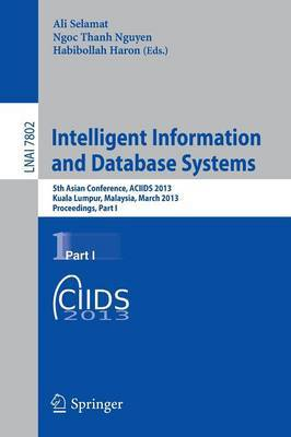 Intelligent Information and Database Systems: 5th Asian Conference, ACIIDS 2013, Kuala Lumpur, Malaysia, March 18-20, 2013, Proceedings: Part I