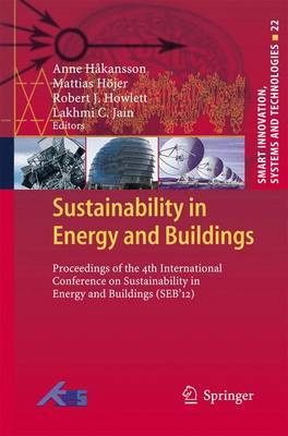 Sustainability in Energy and Buildings: Proceedings of the 4th International Conference in Sustainability in Energy and Buildings (SEB'12)