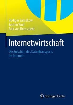Internetwirtschaft: Das Gesch ft Des Datentransports Im Internet