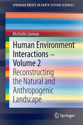Human Environment Interactions: Reconstructing the Natural and Anthropogenic Landscape: Volume 2