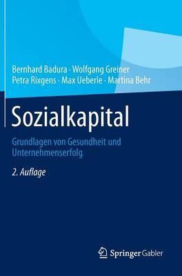 Sozialkapital: Grundlagen Von Gesundheit Und Unternehmenserfolg