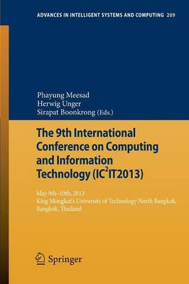 The 9th International Conference on Computing and Information Technology IC2IT013): 9th-10th May 2013 King Mongkut's University of Technology North Bangkok