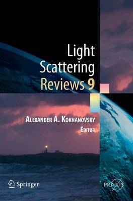 Light Scattering Reviews: Light Scattering and Radiative Transfer: Vol. 9