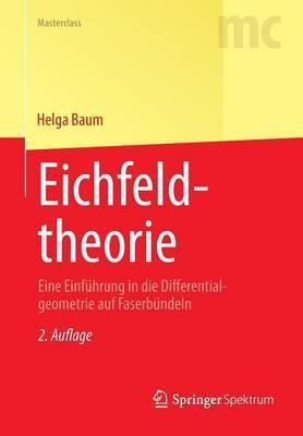 Eichfeldtheorie: Eine Einfuhrung in Die Differentialgeometrie Auf Faserbundeln
