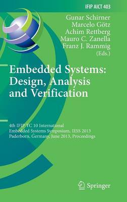 Embedded Systems: Design, Analysis and Verification: 4th IFIP TC 10 International Embedded Systems Symposium, IESS 2013, Paderborn, Germany, June 17-19, 2013, Proceedings