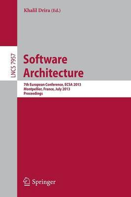 Software Architecture: 7th European Conference, ECSA 2013, Montpellier, France, July 1-5, 2013, Proceedings