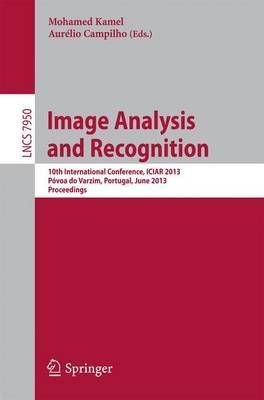 Image Analysis and Recognition: 10th International Conference, ICIAR, Aveiro, Portugal, June 26-28, 2013, Proceedings