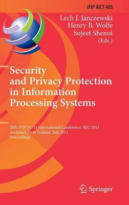 Security and Privacy Protection in Information Processing Systems: 28th IFIP TC 11 International Conference, SEC 2013, Auckland, New Zealand, July 8-10, 2013, Proceedings