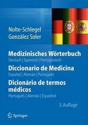 Medizinisches Worterbuch/Diccionario de Medicina/Dicionario de termos medicos: Deutsch - Spanisch - Portugiesisch/Espanol - Aleman - Portugues/Portugues - Alemao - Espanhol