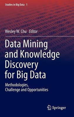 Data Mining and Knowledge Discovery for Big Data: Methodologies, Challenge and Opportunities