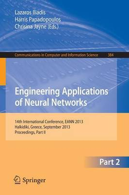 Engineering Applications of Neural Networks: 14th International Conference, EANN 2013, Halkidiki, Greece, September 2013, Proceedings, Part II