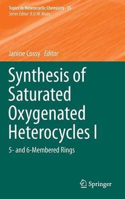 Synthesis of Saturated Oxygenated Heterocycles: 5- and 6-Membered Rings: I