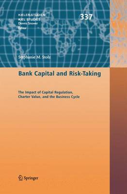 Bank Capital and Risk-Taking: The Impact of Capital Regulation, Charter Value, and the Business Cycle