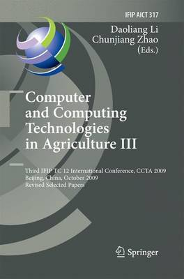Computer and Computing Technologies in Agriculture III: Third IFIG TC 12 International Conference, CCTA 2009, Beijing, China, October 14-17, 2009, Revised Selected Papers