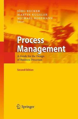 Process Management: A Guide for the Design of Business Processes: 2011