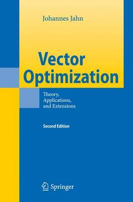 Vector Optimization: Theory, Applications, and Extensions