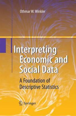Interpreting Economic and Social Data: A Foundation of Descriptive Statistics