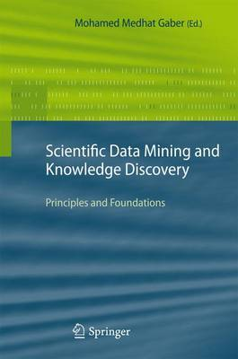 Scientific Data Mining and Knowledge Discovery: Principles and Foundations