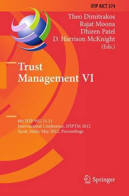 Trust Management VI: 6th IFIP WG 11.11 International Conference, IFIPTM 2012, Surat, India, May 21-25, 2012, Proceedings