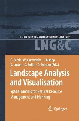Landscape Analysis and Visualisation: Spatial Models for Natural Resource Management and Planning