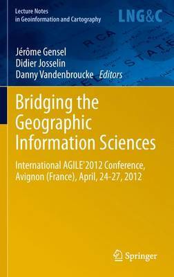 Bridging the Geographic Information Sciences: International AGILE'2012 Conference, Avignon (France), April, 24-27, 2012