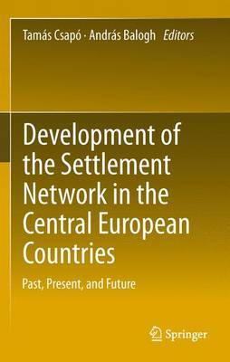 Development of the Settlement Network in the Central European Countries: Past, Present, and Future