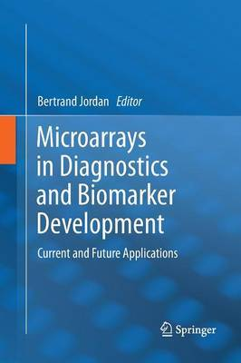 Microarrays in Diagnostics and Biomarker Development: Current and Future Applications