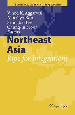 Northeast Asia: Ripe for Integration?