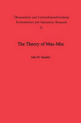 The Theory of Max-Min and its Application to Weapons Allocation Problems