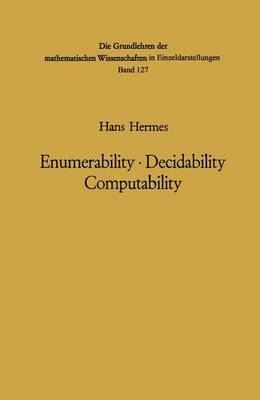 Enumerability * Decidability Computability: An Introduction to the Theory of Recursive Functions