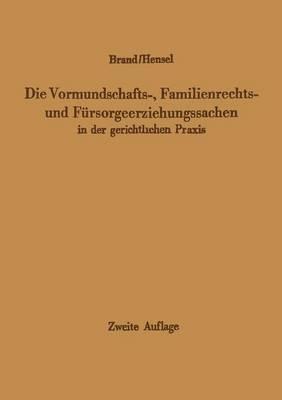 Die Vormundschafts-, Familienrechts- Und F rsorgeerziehungssachen in Der Gerichtlichen Praxis