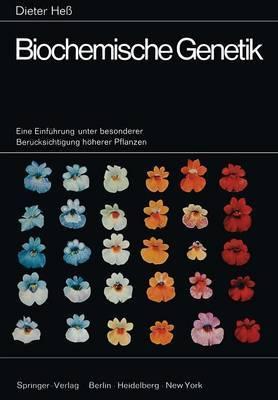 Biochemische Genetik: Eine Einfuhrung Unter Besonderer Berucksichtigung Hoherer Pflanzen