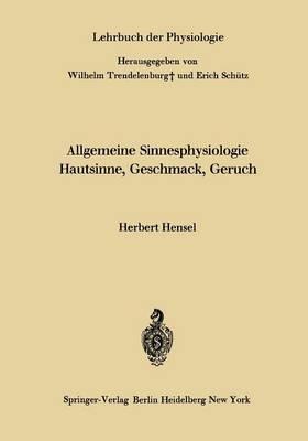 Allgemeine Sinnesphysiologie Hautsinne, Geschmack, Geruch