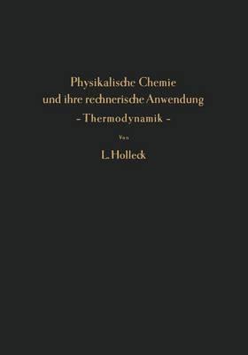 Physikalische Chemie Und Ihre Rechnerische Anwendung - Thermodynamik -: Eine Einfuhrung Fur Studierende Und Praktiker