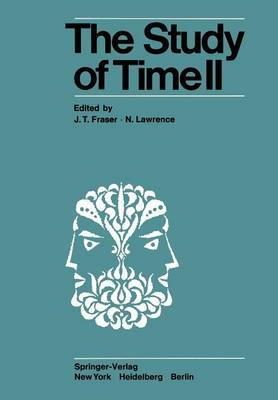 The Study of Time: Proceedings of the Second Conference of the International Society for the Study of Time Lake Yamanaka-Japan: II