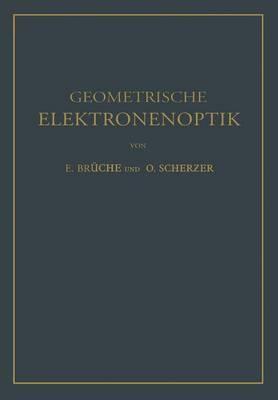 Geometrische Elektronenoptik: Grundlagen Und Anwendungen